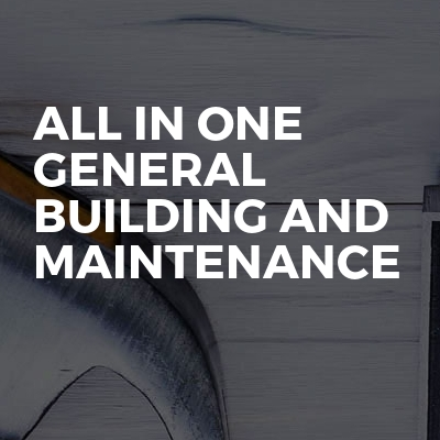 All in one general building and maintenance