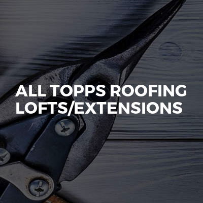All Topps Roofing Lofts/extensions