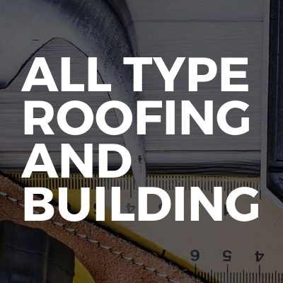 All Type Roofing And Building