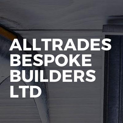 Alltrades Bespoke Builders Ltd
