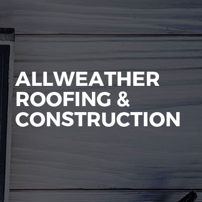 Allweather roofing & construction