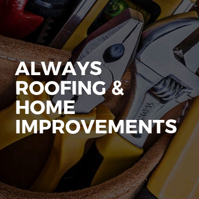 Always roofing & home improvements