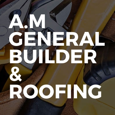 A.M General Builder & Roofing