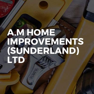 A.M Home Improvements (Sunderland) Ltd