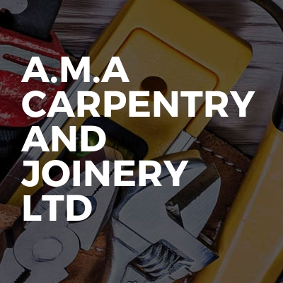 A.M.A Carpentry and Joinery Ltd