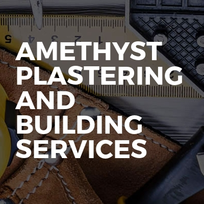 Amethyst plastering and building services