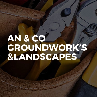 AN & co groundwork's &landscapes