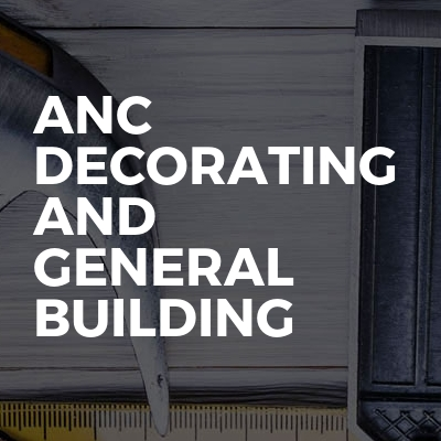 Anc decorating and general building