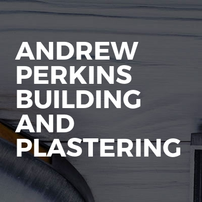 Andrew Perkins Building And Plastering