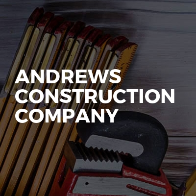 Andrews Construction Company