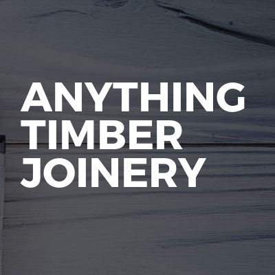 Anything Timber Joinery