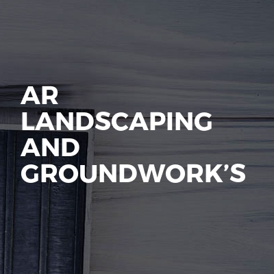 Ar landscaping and groundwork's