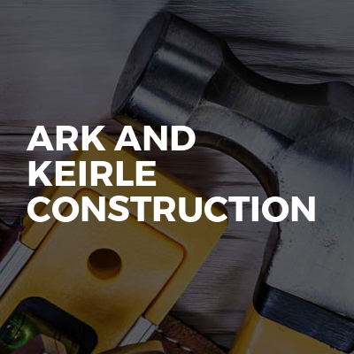 Ark and keirle Construction