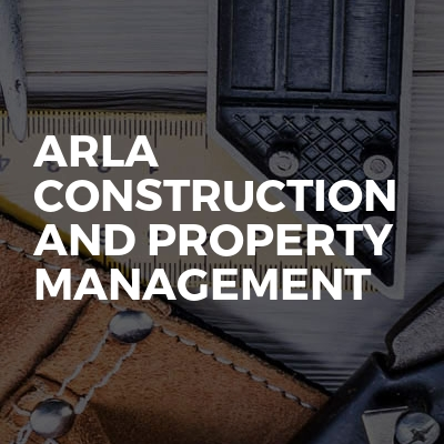 Arla construction and property management