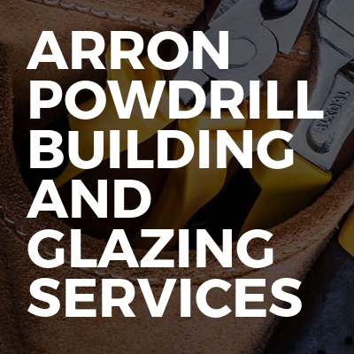 Arron Powdrill Building and Glazing Services