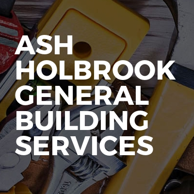 Ash Holbrook general building services