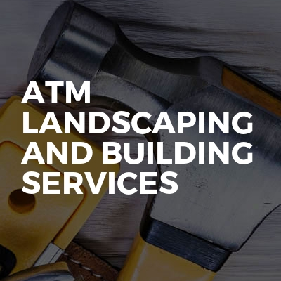 ATM  landscaping and building services