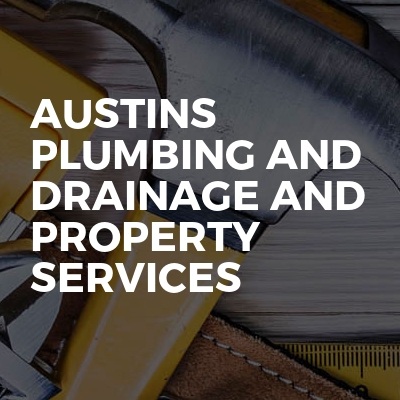 AUSTINS Plumbing And Drainage And Property Services
