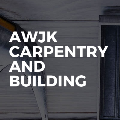 Awjk carpentry and building