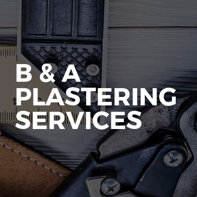 B & A Plastering Services