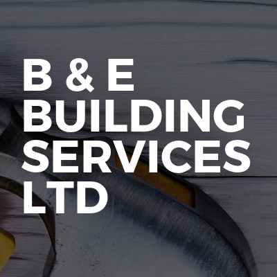B & E Building Services LTD