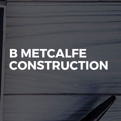 B Metcalfe Construction
