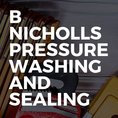 B Nicholls Pressure Washing And Sealing