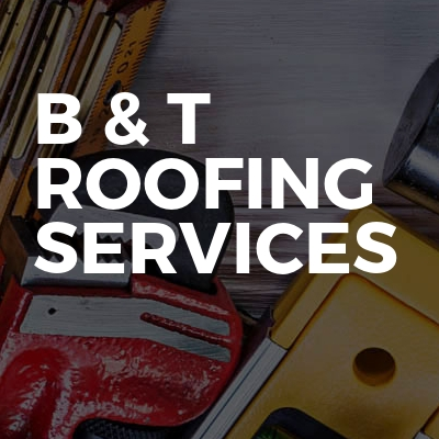 B & T Roofing Services