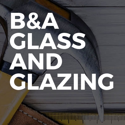B&a glass and glazing