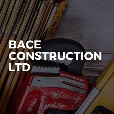BACE CONSTRUCTION LTD