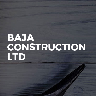 Baja Construction LTD