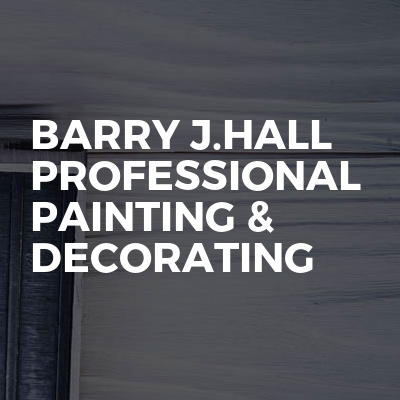 Barry J.Hall Professional Painting & Decorating