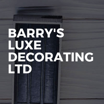 Barry's Luxe Decorating Ltd