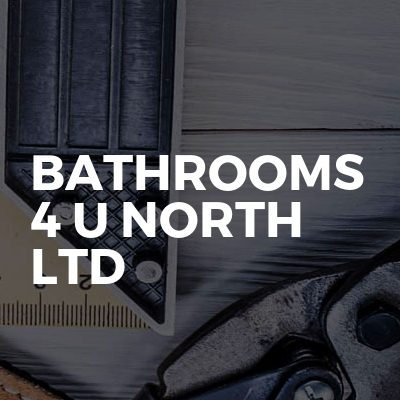 Bathrooms 4 u north ltd