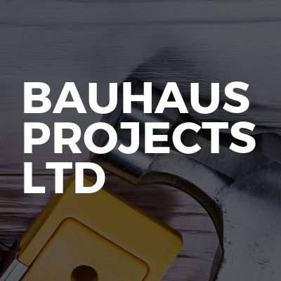 Bauhaus Projects Ltd