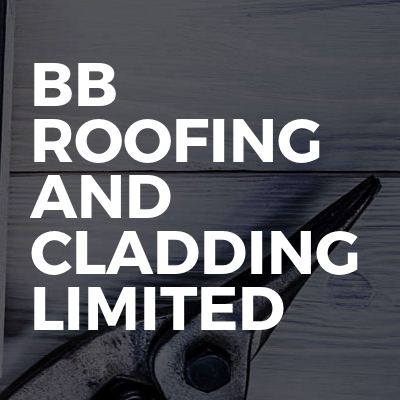 BB ROOFING AND CLADDING LIMITED