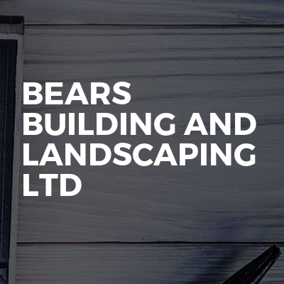 Bears Building and Landscaping LTD
