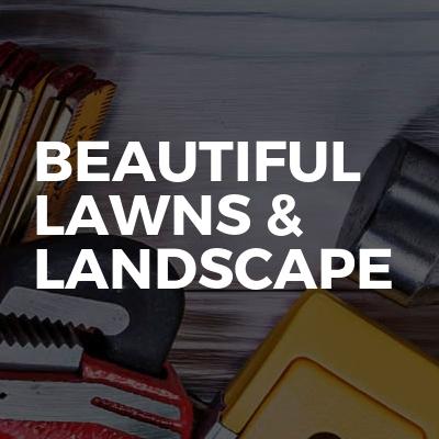 Beautiful Lawns & Landscape