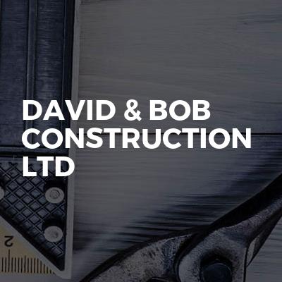 DAVID & BOB CONSTRUCTION LTD