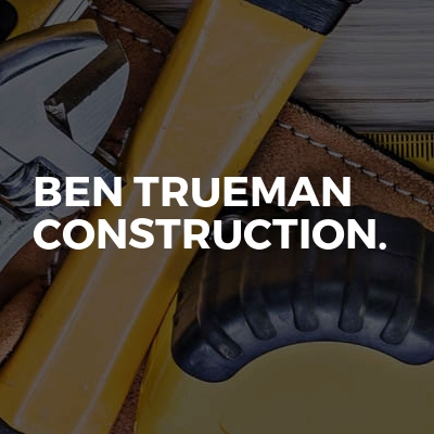 Ben Trueman Construction.