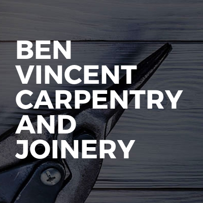 Ben Vincent Carpentry and Joinery
