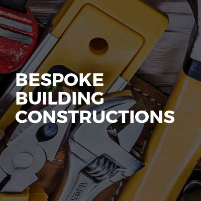 Bespoke Building Constructions