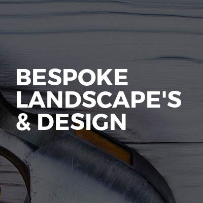 Bespoke landscape's & design