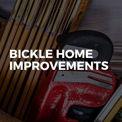 Bickle home improvements