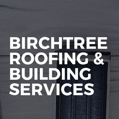 Birchtree Roofing & Building services