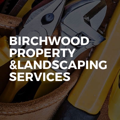Birchwood property &landscaping services
