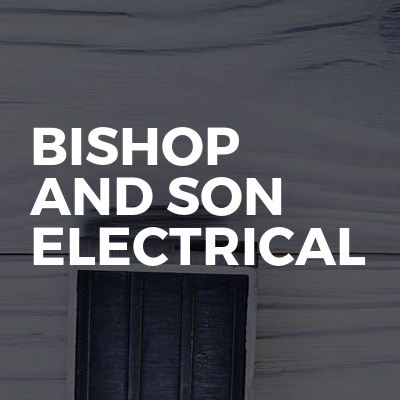 Bishop And Son Electrical