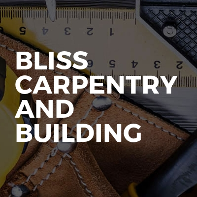 Bliss carpentry and building