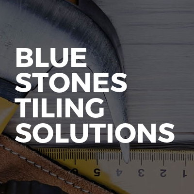 Blue Stones Tiling Solutions