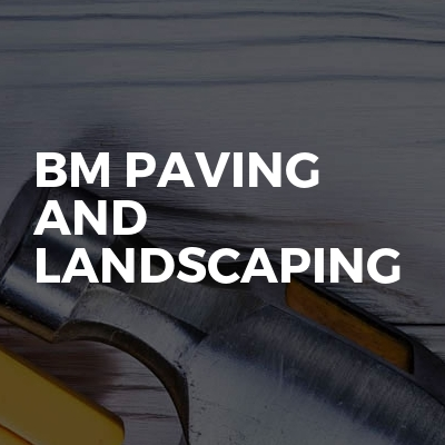 Bm paving and Landscaping